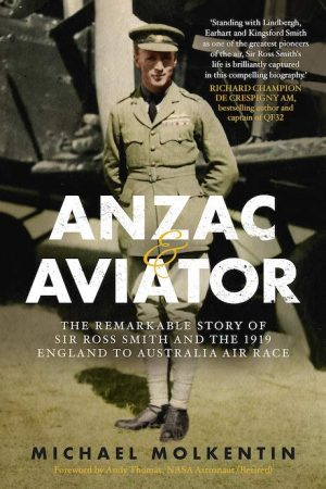 Anzac and Aviator - Michael Molkentin - Living History