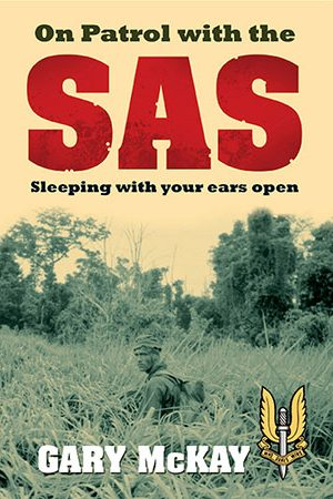 On Patrol with the SAS - Gary McKay - Living History