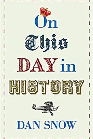 On this Day in History - Dan Snow - Living History