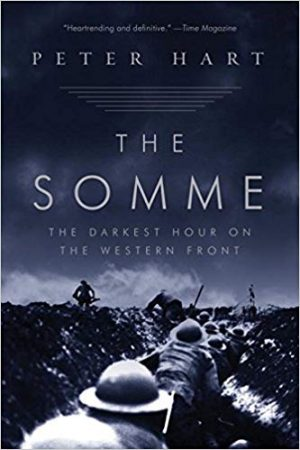 Somme The Darkest Hour on the Western Front - Peter Hart - Living History