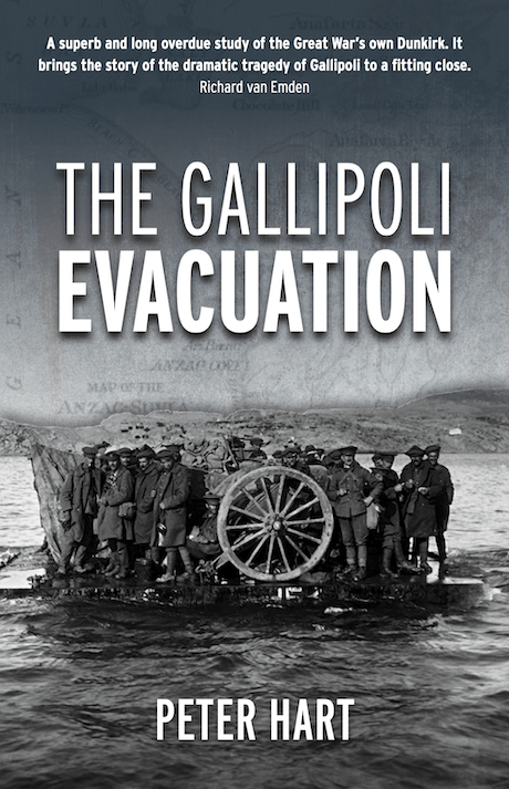 The Gallipoli Evacuation by Peter Hart